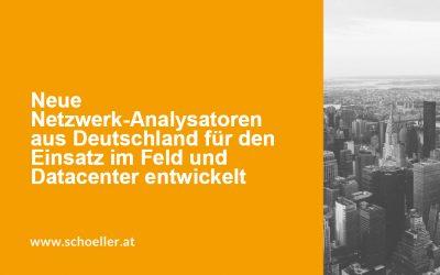 Neue Netzwerk-Analysatoren aus Deutschland für den Einsatz im Feld und Datacenter entwickelt